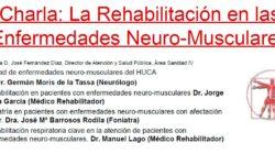 Charla Informativa sobre la Rehabilitación en las Enfermedades Neuromusculares para su difusión.
